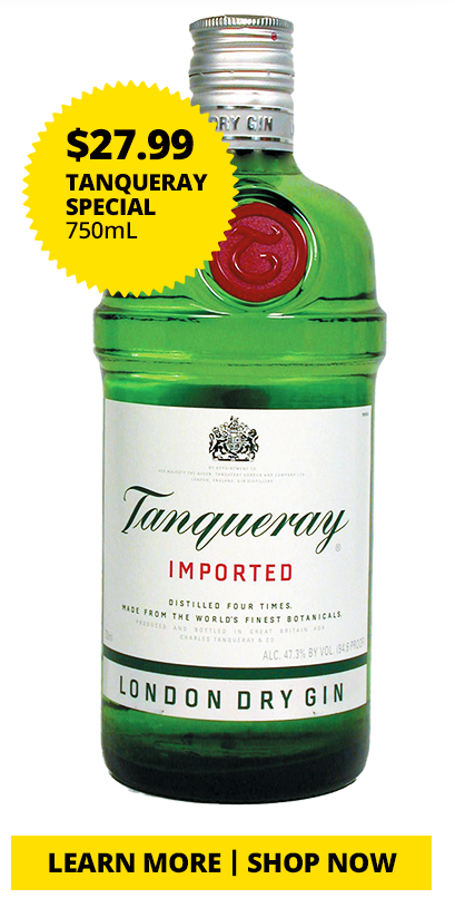 Tanqueray Special, 750mL, $27.99. Learn More Show Now